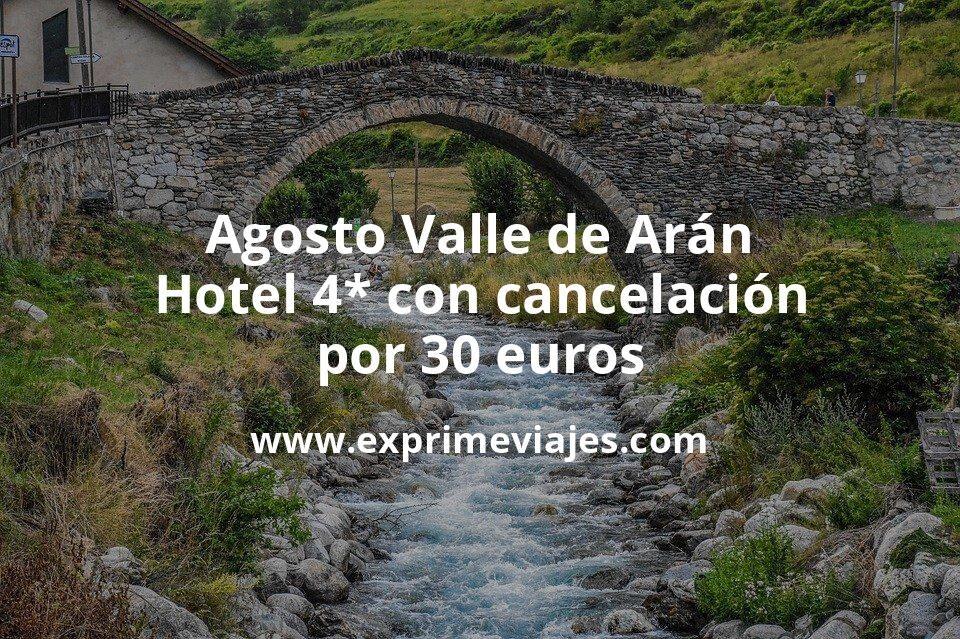 Agosto Valle de Arán: Hotel 4* con cancelación por 30€ p.p/noche