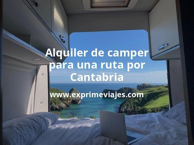Alquiler de camper para una ruta por Cantabria