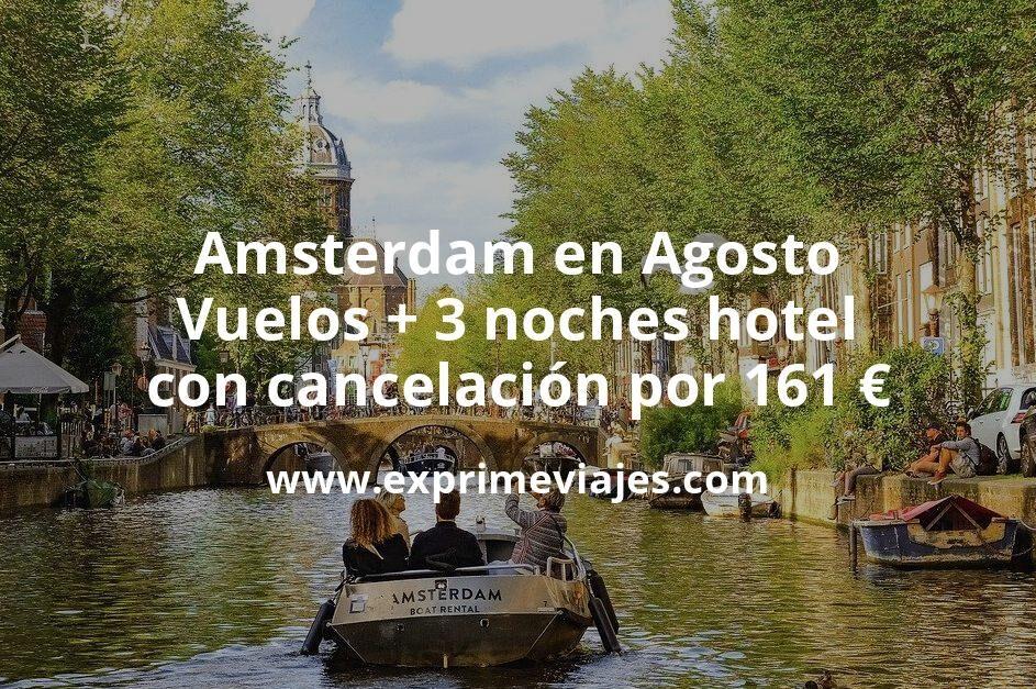 ¡Wow! Amsterdam en Agosto: Vuelos + 3 noches hotel con cancelación por 161euros