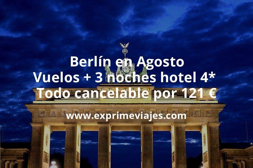 Berlín en Agosto: Vuelos + 3 noches hotel 4* todo cancelable por 121euros