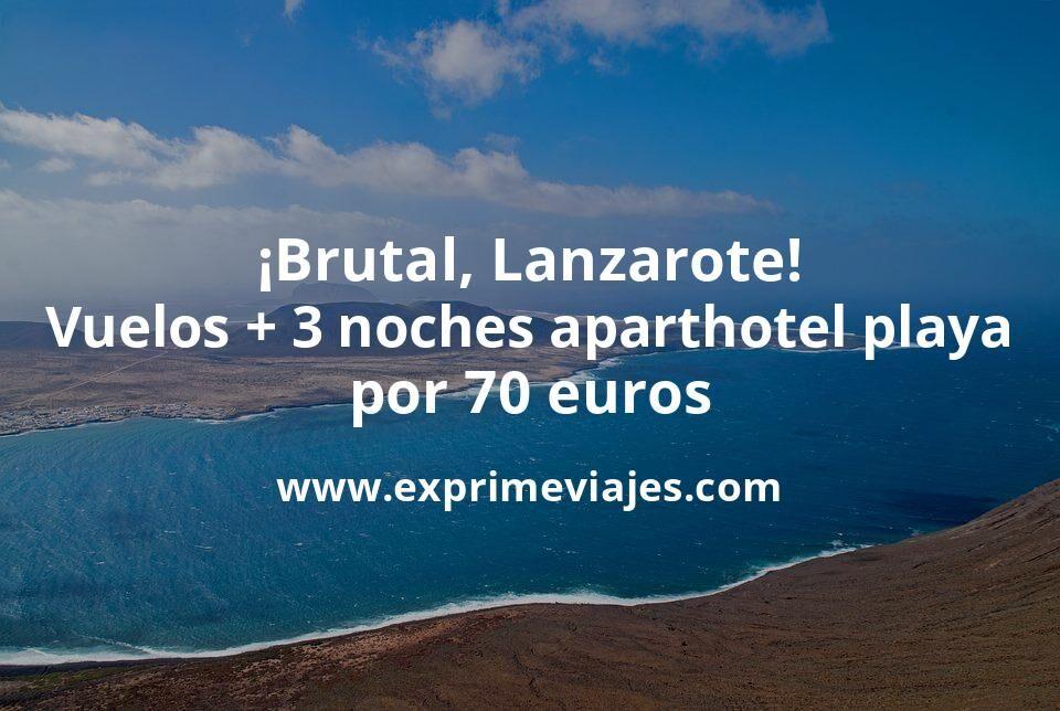 ¡Brutal! Lanzarote: Vuelos + 3 noches aparthotel en la playa por 70euros