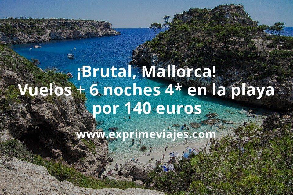 ¡Brutal! Mallorca: Vuelos + 6 noches hotel 4* en la playa por 140euros