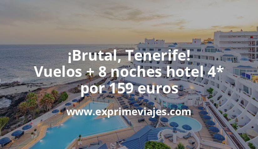 ¡Brutal! Tenerife: vuelos + 8 noches hotel 4* por 159euros