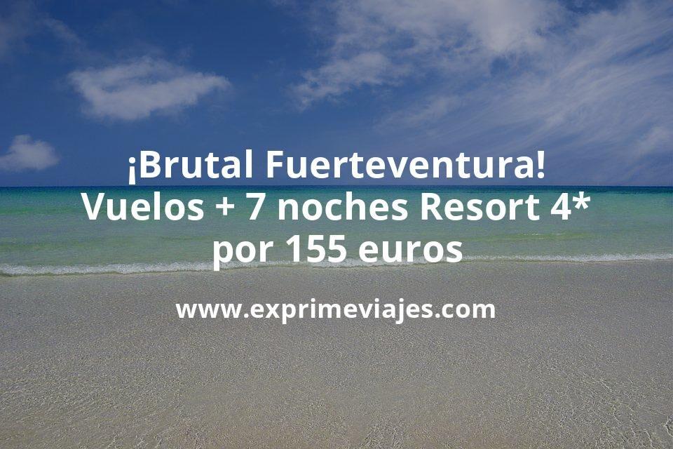 ¡Brutal! Fuerteventura: Vuelos + 7 noches Resort 4* por 155euros