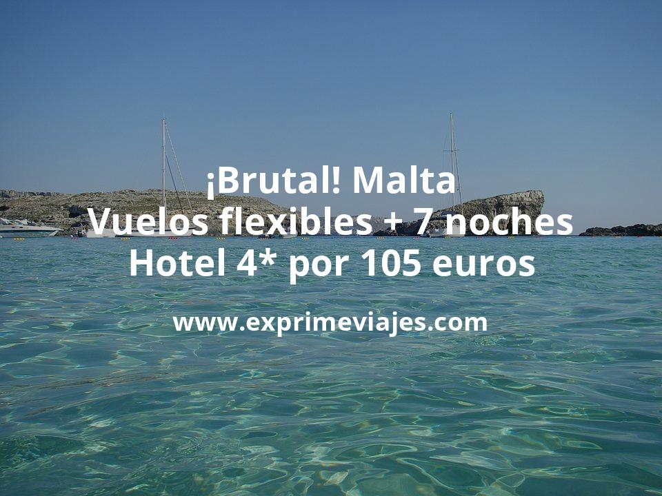 ¡Brutal! Malta: Vuelos flexibles + 7 noches hotel 4* por 105euros