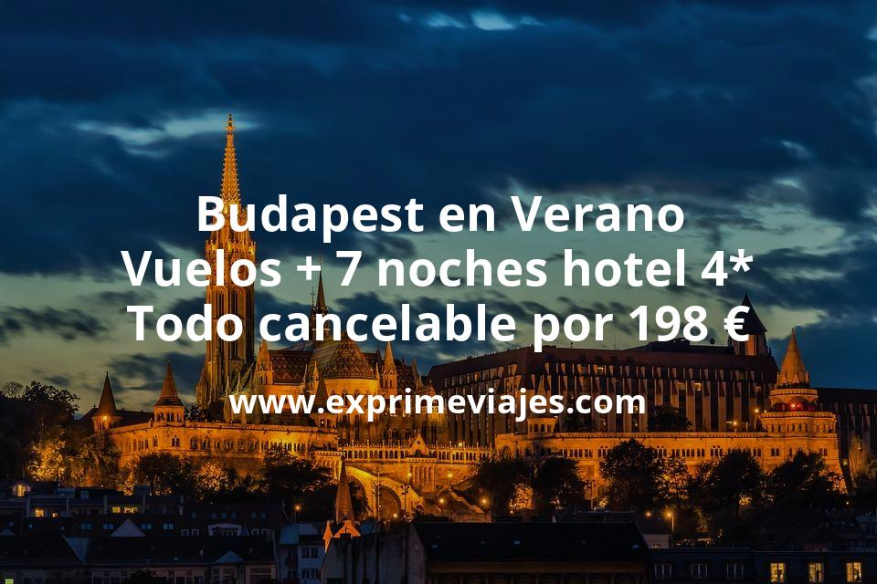 ¡Ofertón! Budapest en verano: Vuelos + 7 noches hotel 4* todo cancelable por 198euros