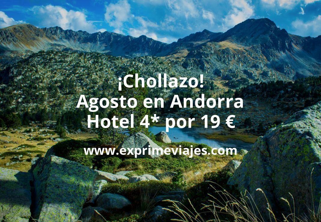 ¡Chollazo! Agosto en Andorra: Hotel 4* por 19€ p.p/noche