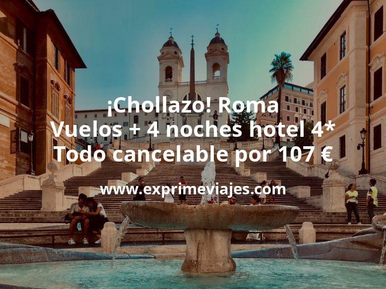 ¡Chollazo! Roma: Vuelos + 4 noches hotel 4* todo cancelable por 107euros