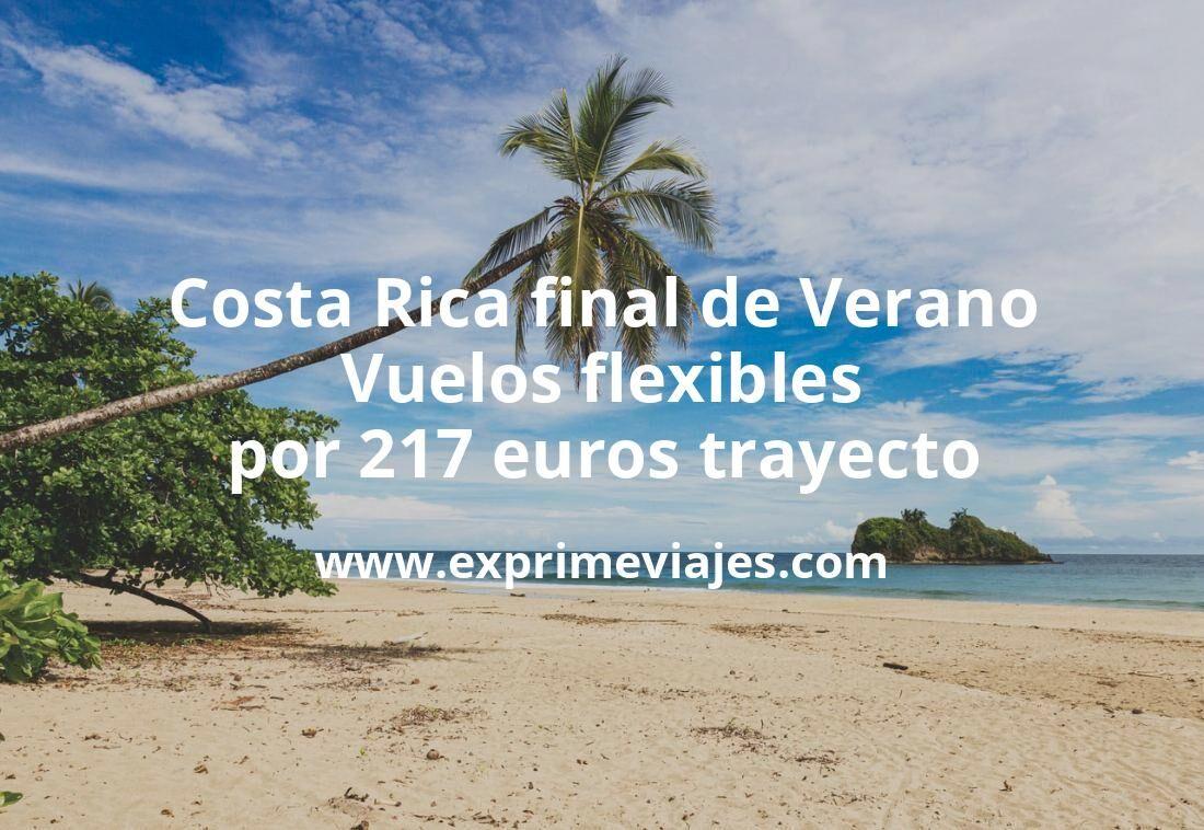 Costa Rica final de Verano: Vuelos flexibles por 217euros trayecto
