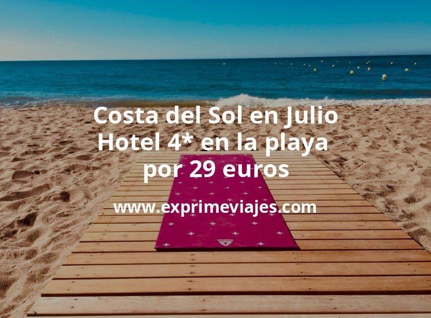 ¡Chollo! Costa del Sol en Julio: Hotel 4* en la playa por 29€ p.p/noche