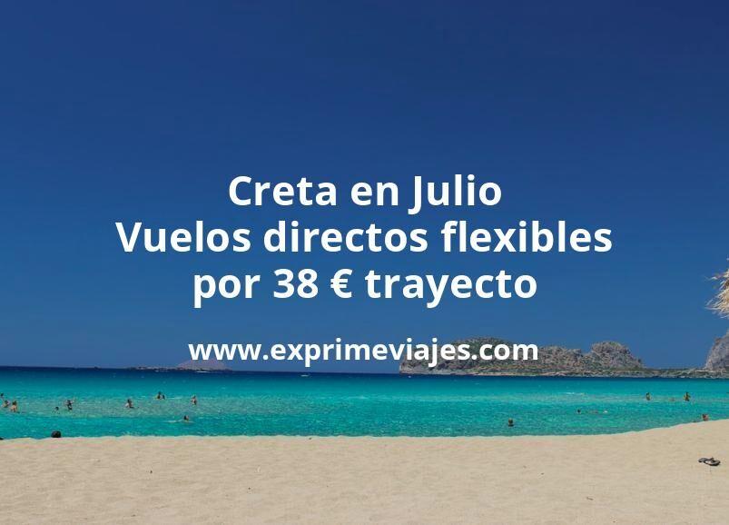 ¡Brutal! Creta en Julio: Vuelos directos flexibles por 38euros trayecto