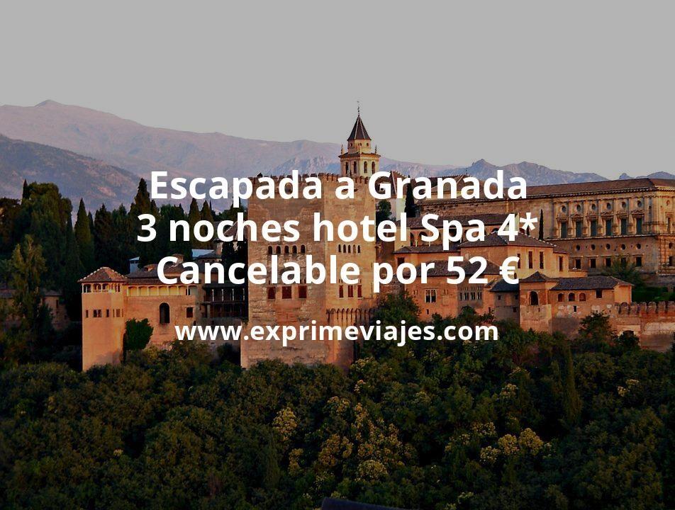 ¡Chollazo! Escapada a Granada: 3 noches hotel Spa 4* cancelable por 52€ p.p