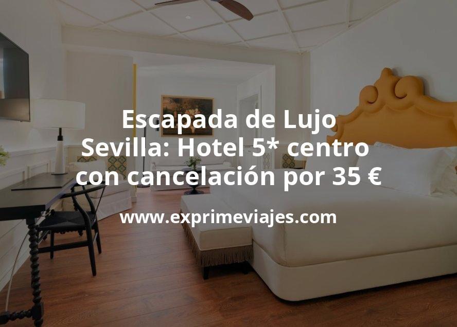 Escapada de Lujo a Sevilla: Hotel 5* centro con cancelación por 35€ p.p/noche