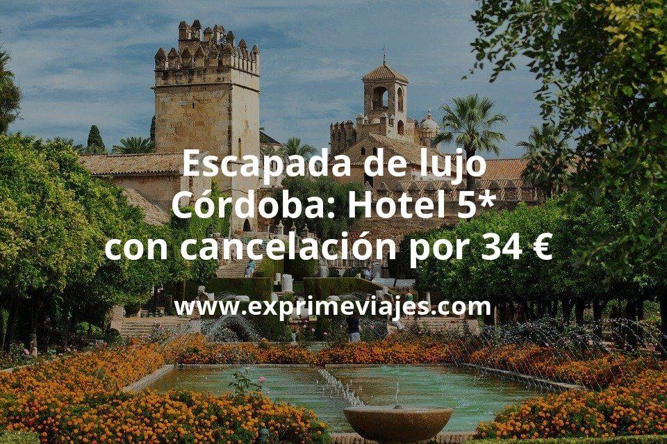 ¡Chollo! Escapada de lujo a Córdoba: Hotel 5* con cancelación por 34€ p.p/noche