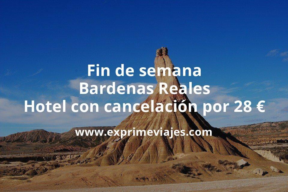 Fin de semana Bárdenas Reales: Hotel con cancelación por 28€ p.p/noche