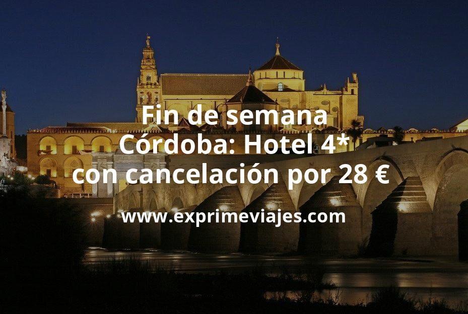 Fin de semana Córdoba: Hotel 4* con cancelación por 28€ p.p/noche