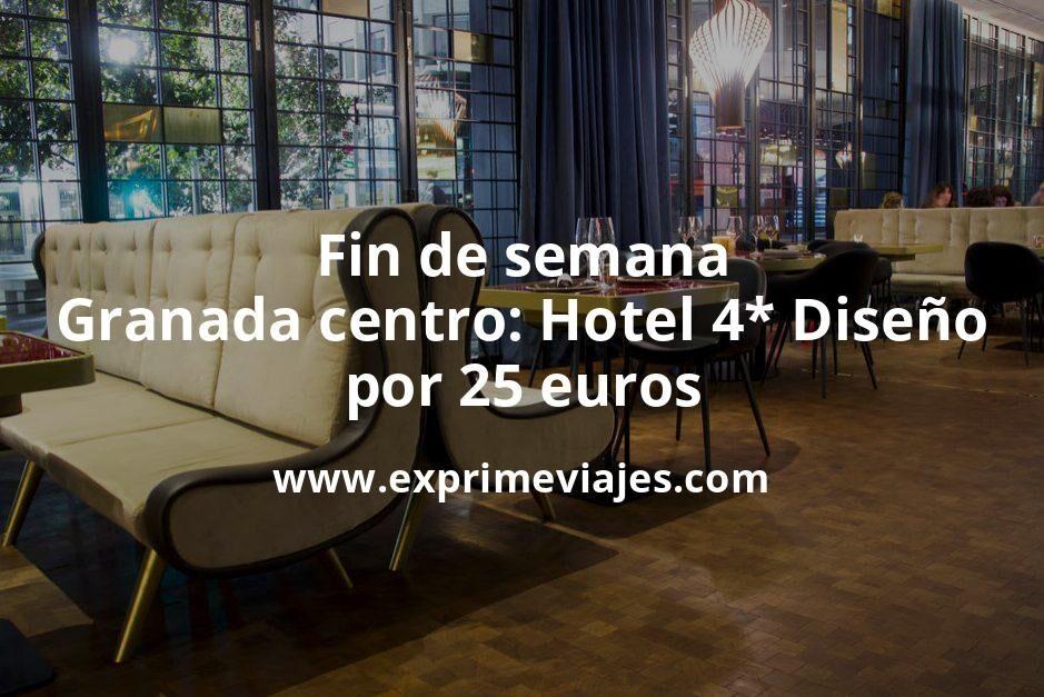 Fin de semana Granada centro: Hotel 4* Diseño por 25€ p.p/noche