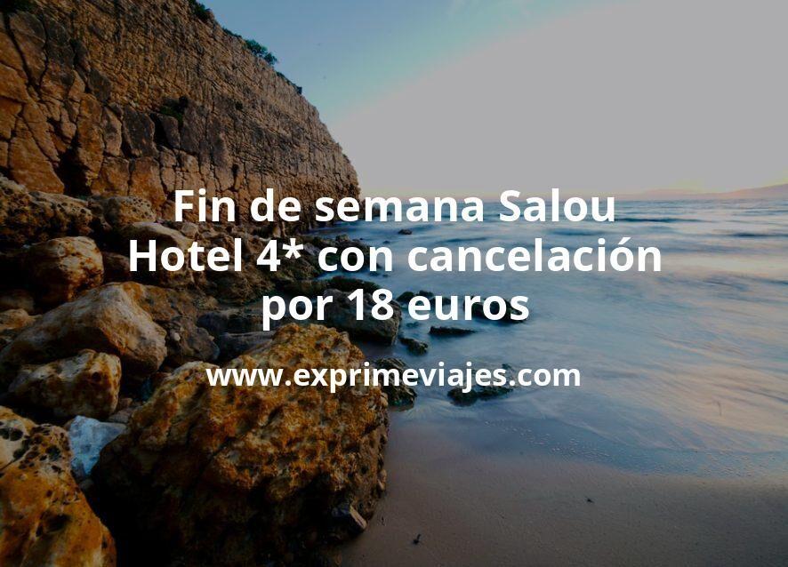 ¡Chollo! Fin de semana Salou: Hotel 4* con cancelación por 18€ p.p/noche