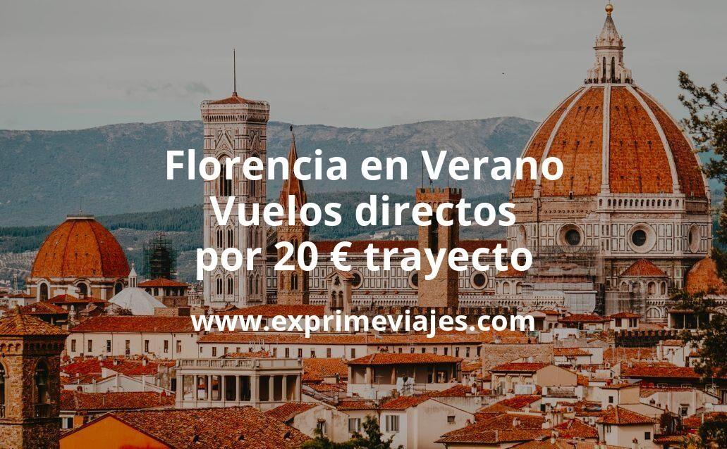 ¡Chollazo! Florencia en Verano: Vuelos directos por 20€ trayecto