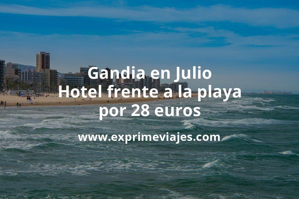 ¡Chollo! Gandia en Julio: Hotel frente a la playa por 28€ p.p/noche