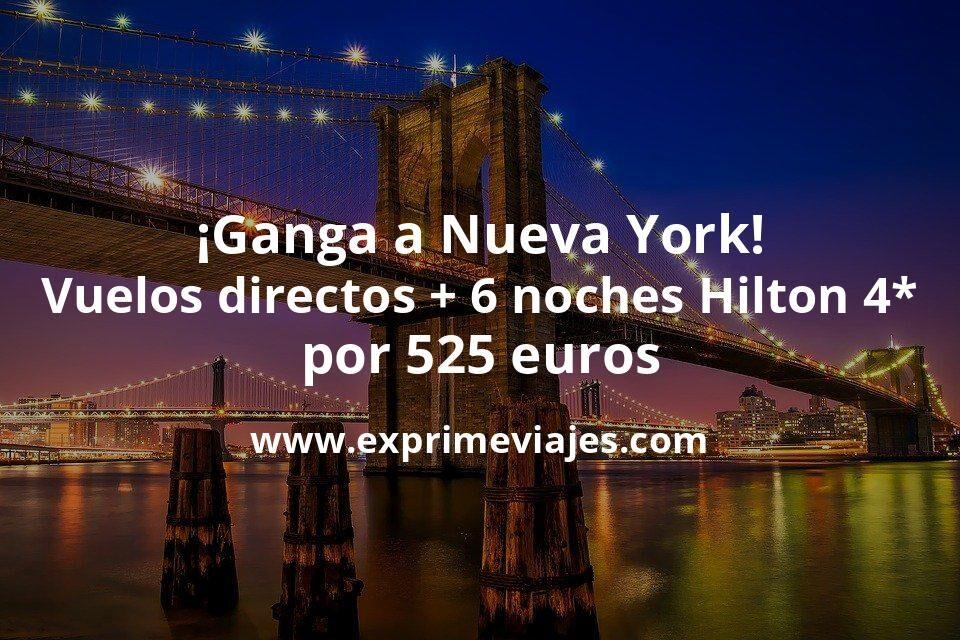 ¡Ganga! Nueva York: Vuelos directos + 6 noches Hilton 4* por 525euros