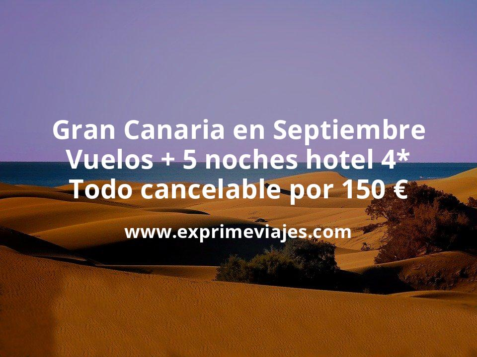Gran Canaria en Septiembre: Vuelos + 5 noches hotel 4* todo cancelable por 150euros