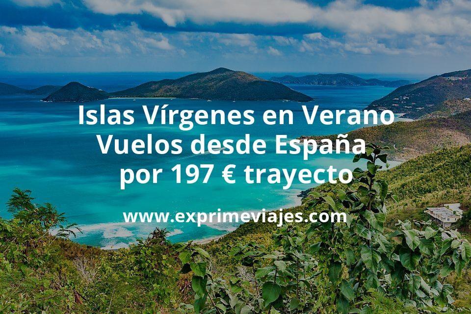 ¡Wow! Islas Vírgenes en Verano: Vuelos desde España por 197euros trayecto