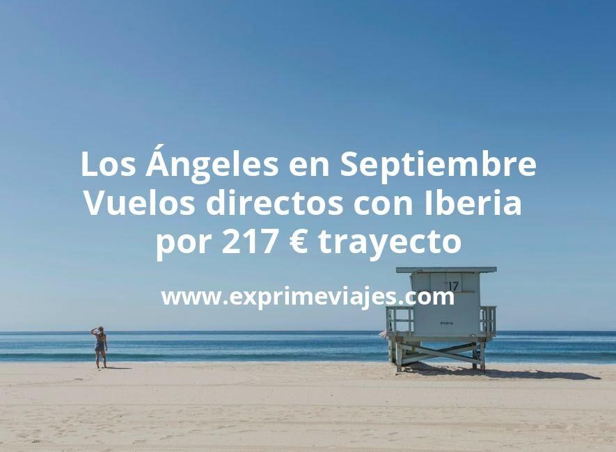 Los Ángeles en Septiembre: Vuelos directos con Iberia por 217euros trayecto