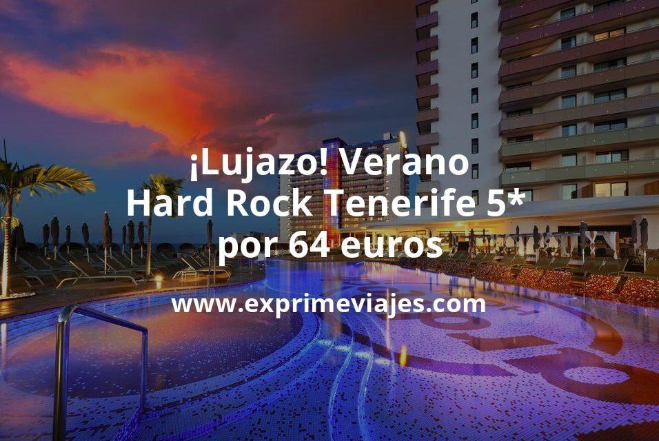 ¡Lujazo! Verano en el Hard Rock Tenerife 5* por 64€ p.p/noche