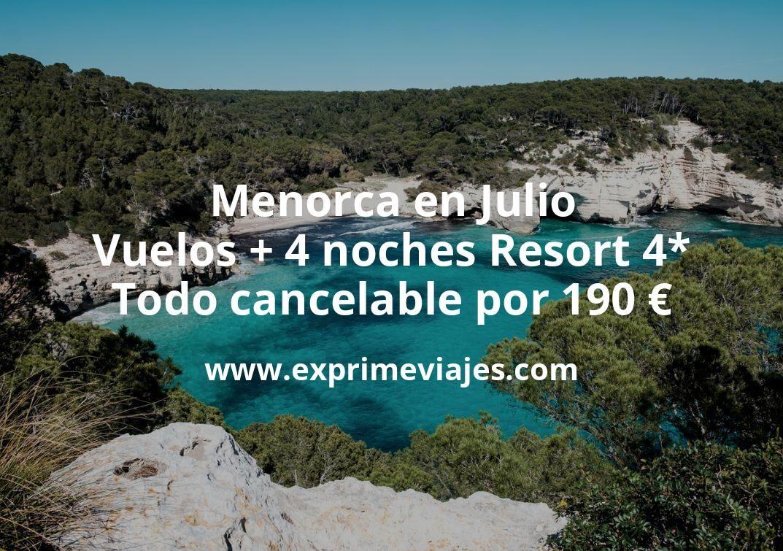 ¡Brutal! Menorca en Julio: Vuelos + 4 noches Resort 4* todo cancelable por 190euros
