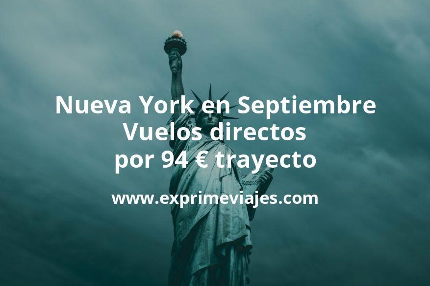 ¡Chollazo! Nueva York en Septiembre: Vuelos directos por 94euros trayecto