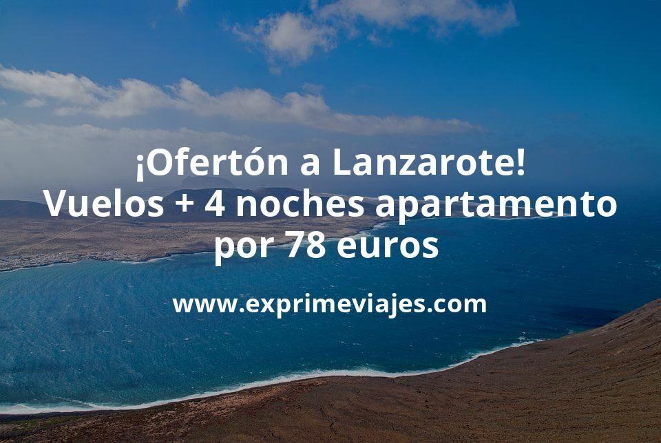 ¡Ofertón! Lanzarote: Vuelos flexibles + 4 noches apartamento cancelable por 78euros