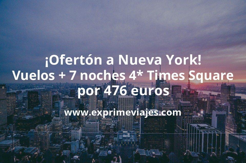 ¡Ofertón! Nueva York: vuelos + 7 noches 4* en Times Square por 476euros