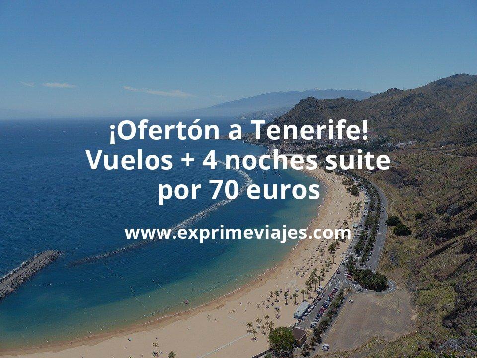 ¡Ofertón! Tenerife: Vuelos flexibles + 4 noches suite por 70euros