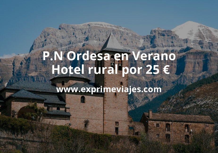 P.N Ordesa en Verano: Hotel rural por 25€ p.p/noche