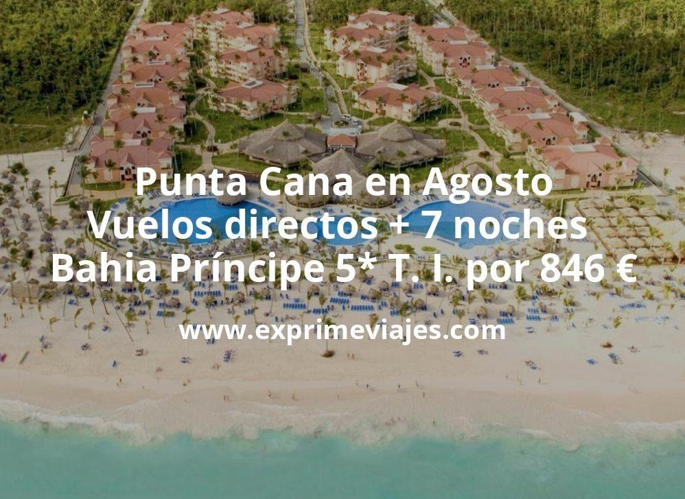 ¡Ofertón! Punta Cana en Agosto: Vuelos directos + 7 noches Bahia Príncipe 5* Todo Incluido por 846€