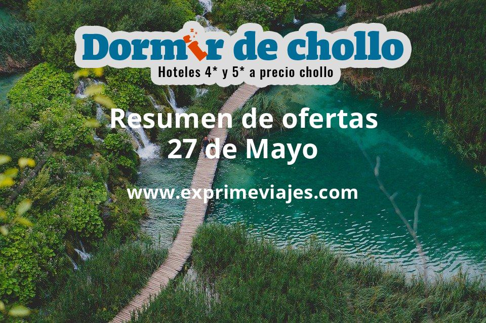 Resumen de ofertas de Dormir de Chollo – 27 de mayo