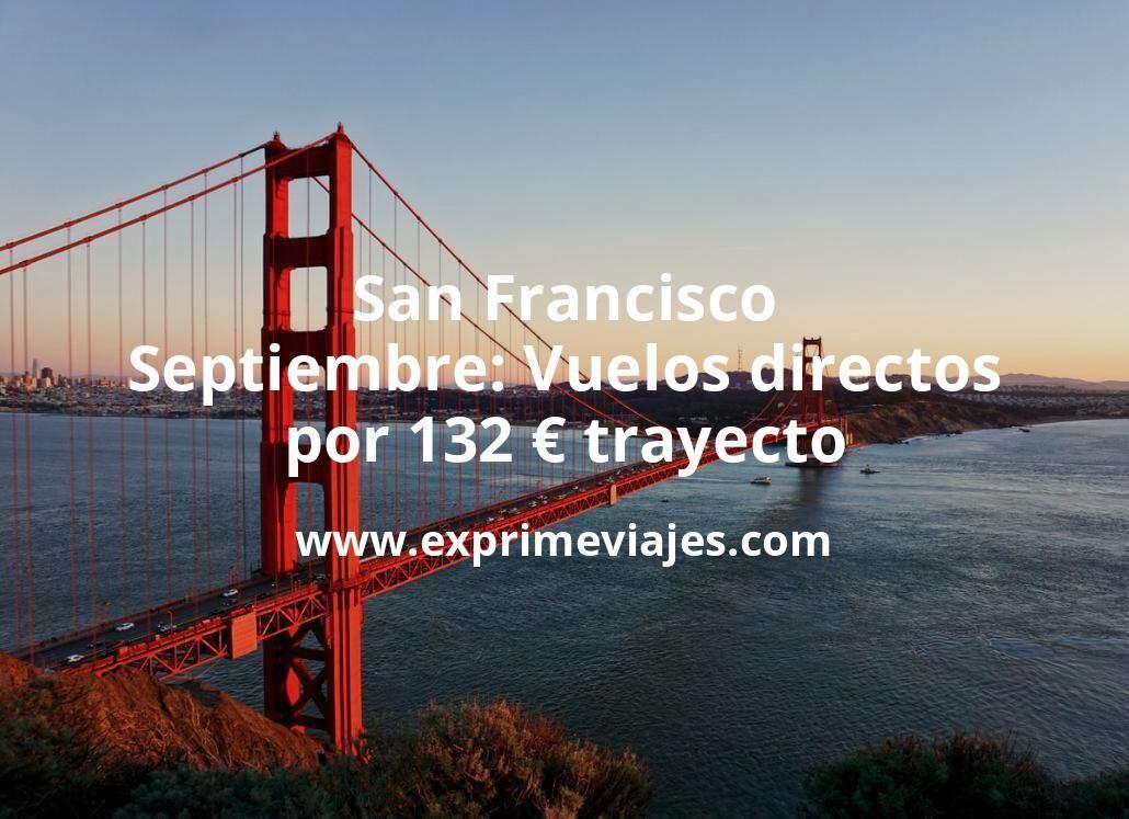 ¡Wow! San Francisco en Septiembre: Vuelos directos por 132euros trayecto