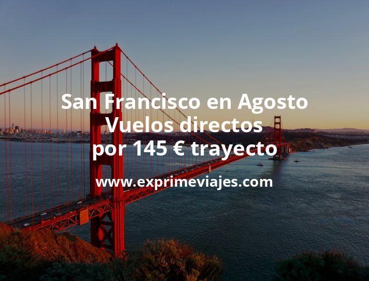 ¡Ofertón! San Francisco en Agosto: Vuelos directos por 145euros trayecto