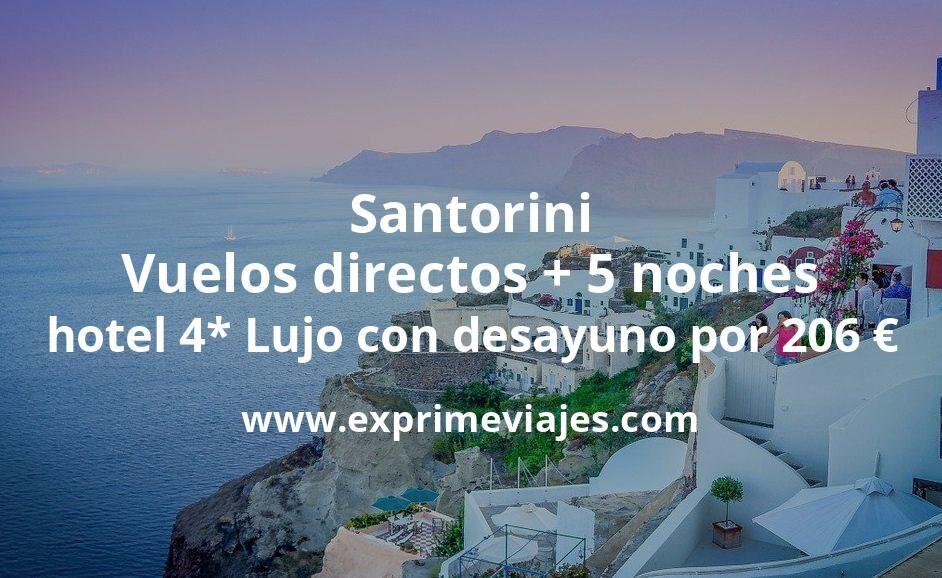 ¡Chollo! Santorini: Vuelos directos + 5 noches hotel 4* Lujo con desayuno por 206euros