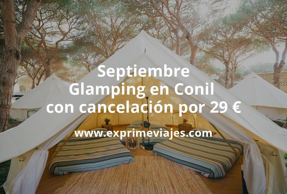 ¡Wow! Glamping en Conil con cancelación por 29€ p.p/noche