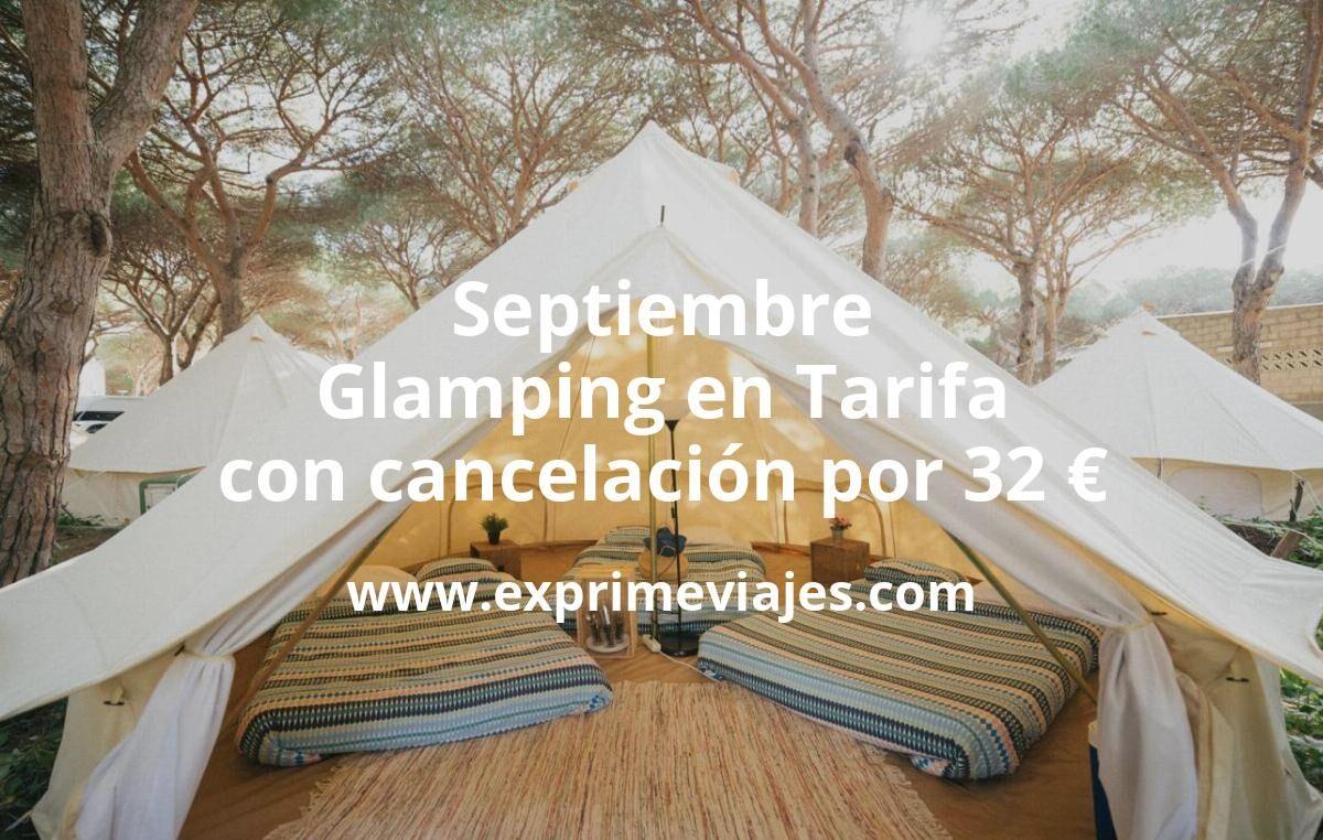 ¡Wow! Glamping en Tarifa con cancelación por 32€ p.p/noche