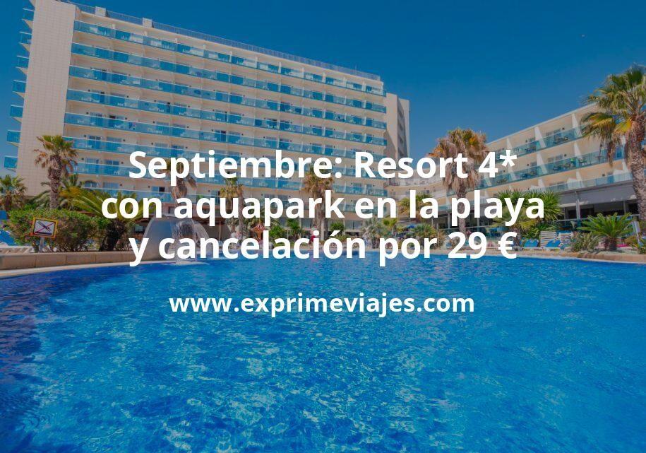 Resort 4* con aquapark en la playa y cancelación por 29€ p.p/noche