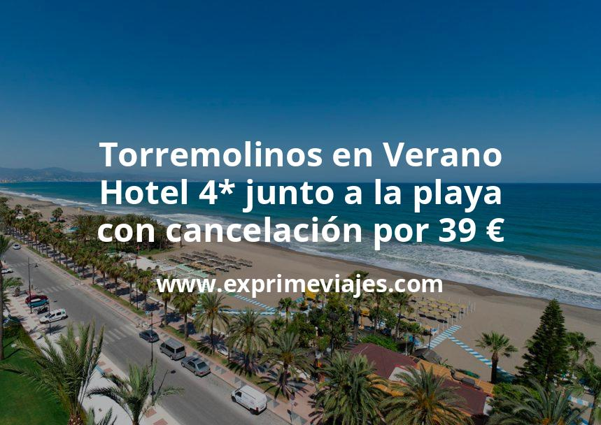 Torremolinos en Verano: Hotel 4* junto a la playa con cancelación por 39€ p.p/noche