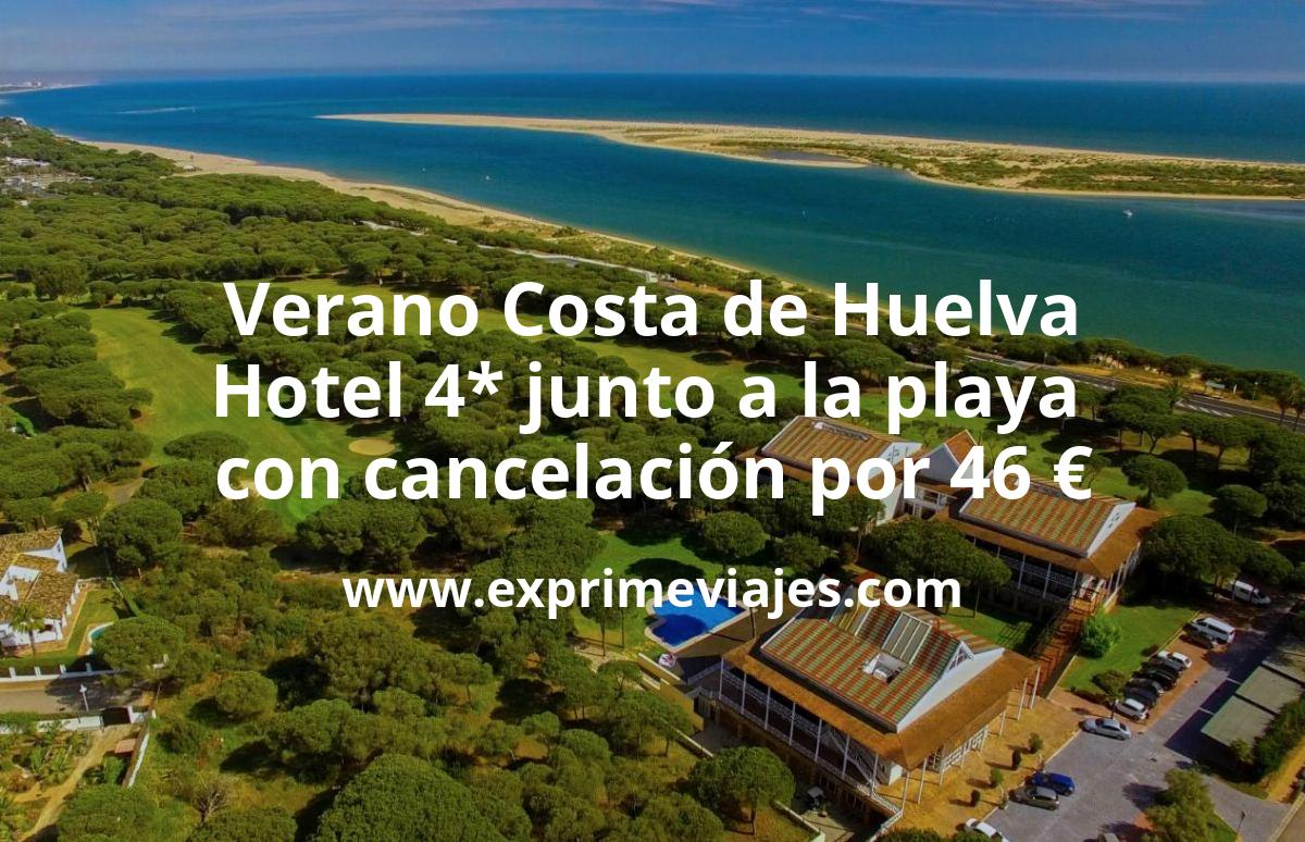 Verano Costa de Huelva: Hotel 4* junto a la playa con cancelación por 46€ p.p/noche