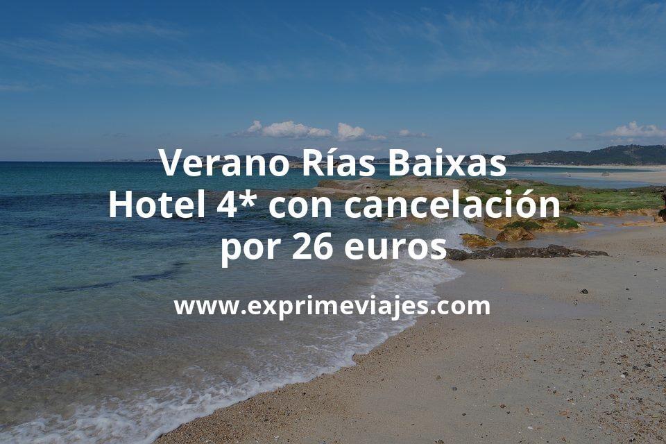 ¡Chollazo! Verano Rías Baixas: Hotel 4* con cancelación por 26€ p.p/noche