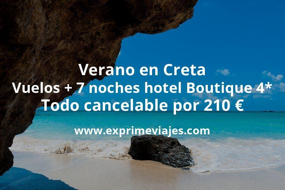¡Brutal! Verano en Creta: Vuelos + 7 noches hotel Boutique 4* todo cancelable por 210€