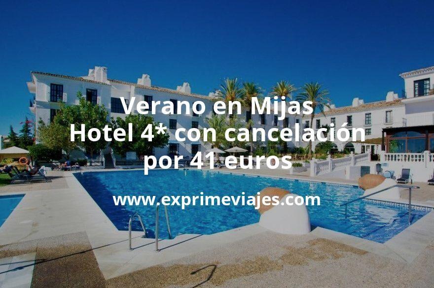 Verano en Mijas: Hotel 4* con cancelación por 41€ p.p/noche
