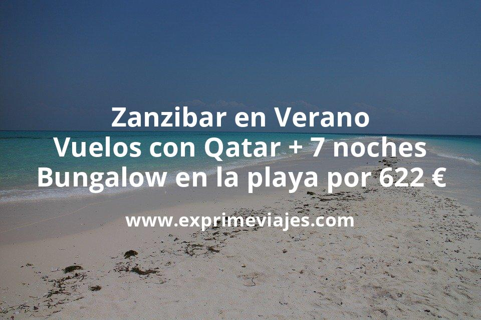 Zanzibar en Verano: Vuelos con Qatar + 7 noches Bungalow en la playa por 622euros