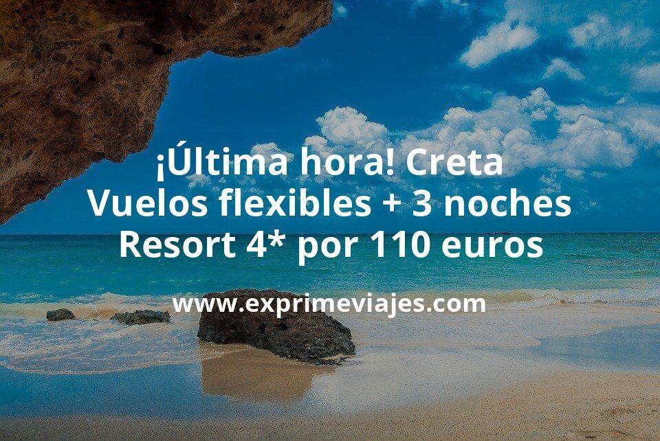 ¡Última hora! Creta: Vuelos flexibles + 3 noches Resort 4* por 110euros